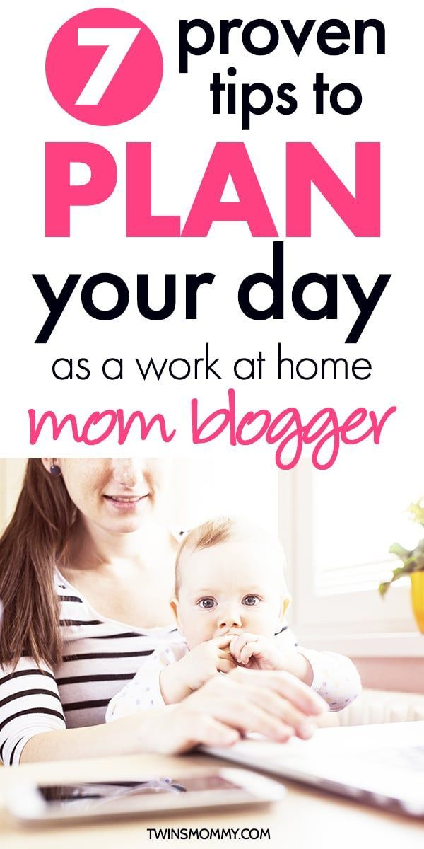 7 Tips to Plan Your Day as a Work From Home Mom Blogger - Twins Mommy