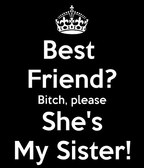 My Sister My Love My Life Three Best Friends Quotes Sister