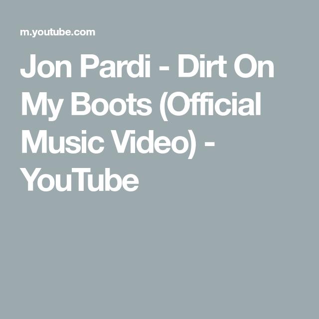Jon Pardi Dirt On My Boots Official Music Video Youtube Music Videos Youtube Videos Music Praise Music
