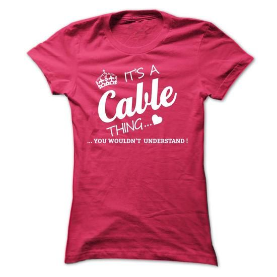 It's A CABLE Thing T Shirts, Hoodies, Sweatshirts. GET ONE ==> https://www.sunfrog.com/Names/Its-A-CABLE-Thing-gbmbz-Ladies.html?41382