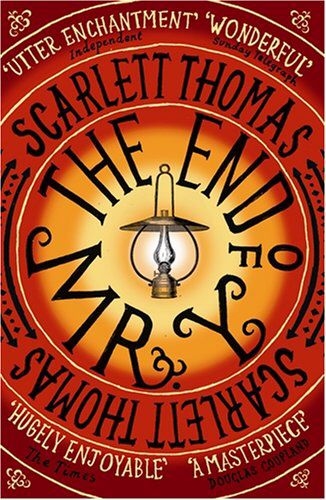 The End Of Mr Y By Scarlet Thomas Books Good Books British Novels