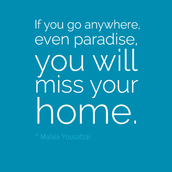 If You Go Anywhere Even Paradise You Will Miss Your Home