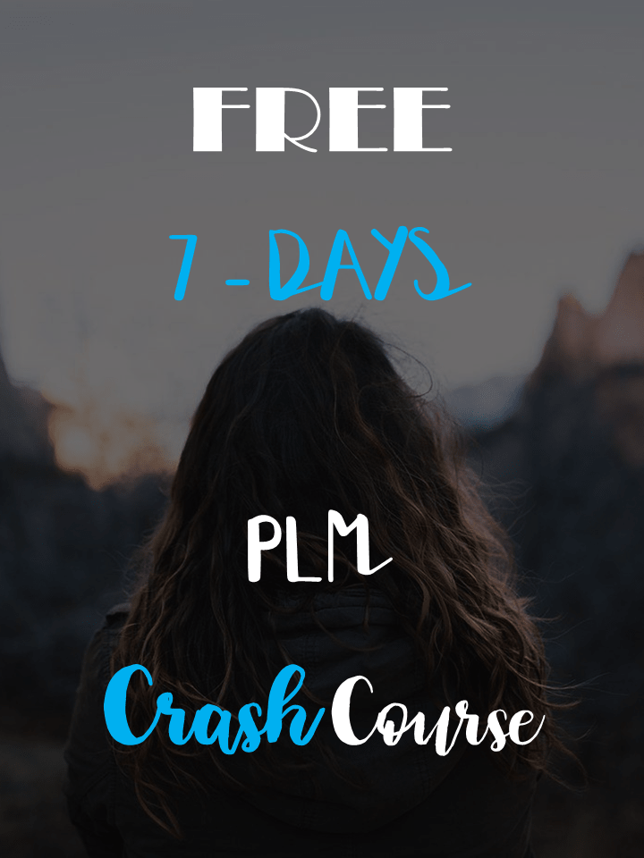 We've put together a 7 day PLM crash course for you to the learn the basics. We will cover the key principles in one week, with one lesson a day in your email.