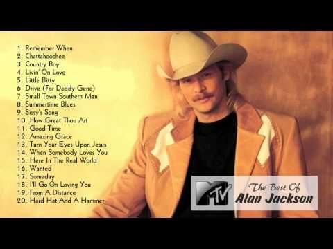 Best Alan Jackson Songs Alan Jackson S Greatest Hits Youtube