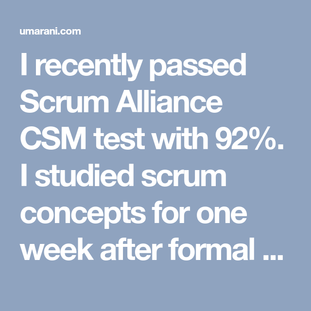 I Recently Passed Scrum Alliance Csm Test With 92 I Studied Scrum