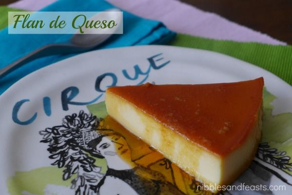 Flan De Queso Cream Cheese Flan Nibbles And Feasts Recipe Flan Recipe Pumpkin Cream Cheeses Desserts
