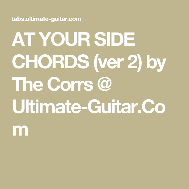 At Your Side Chords Ver 2 By The Corrs Ultimate Guitar