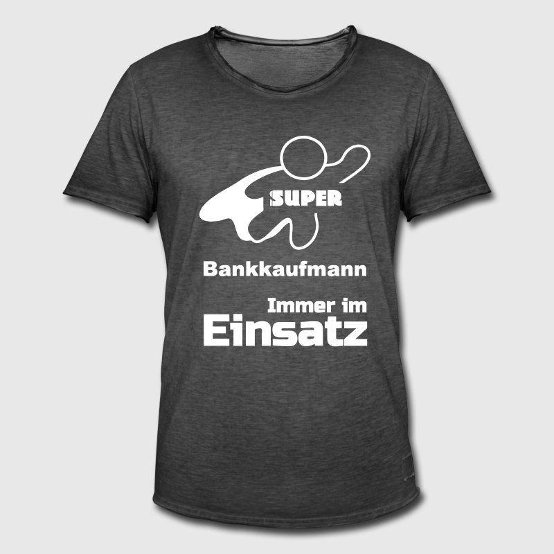 Super Bankkaufmann Berufe, Sprüche, Geschenke T Shirts Männer Vintage  T Shirt   Vintage Schwarz