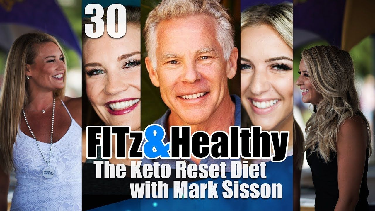 Fitz Healthy Podcast 30 The Keto Reset Diet With Mark Sisson Youtube Paleo Workout Diet Keto Paleo Diet