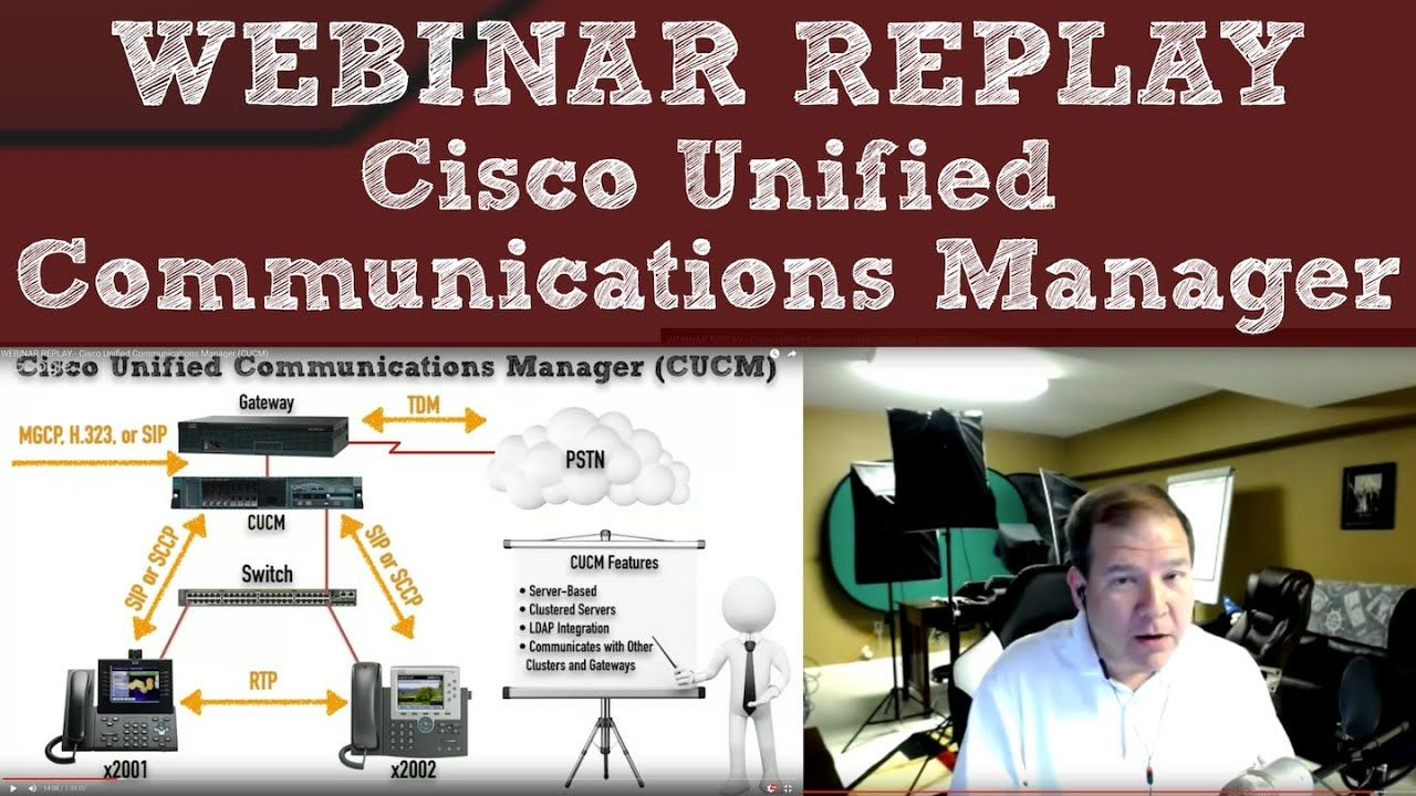 WEBINAR REPLAY Cisco Unified Communications Manager