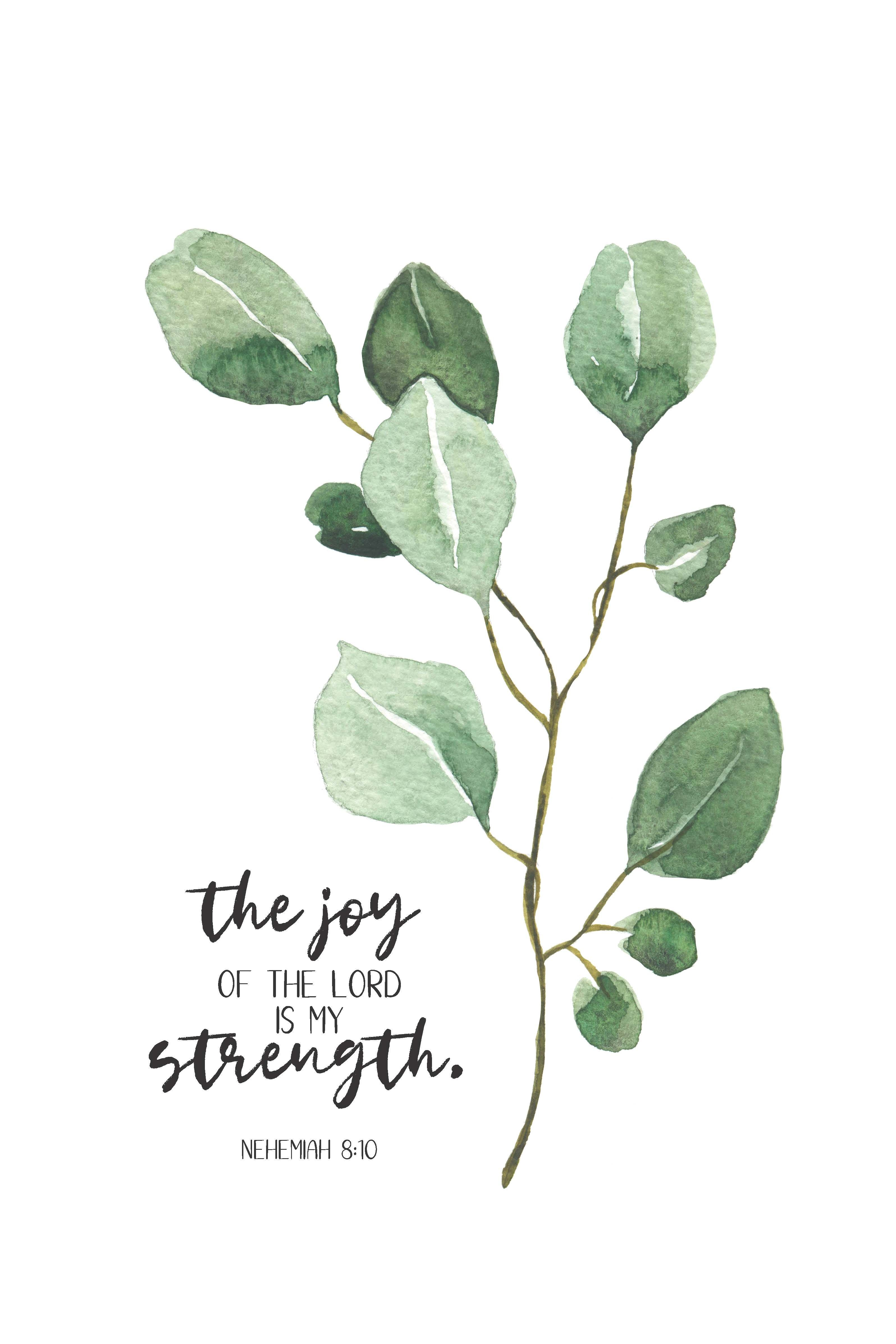 The Joy of The Lord is my Strength | Nehemiah 8:10 | Bible Verse Printable | Watercolor Bible Verse