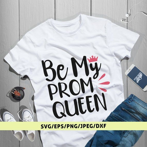 Be My Prom Queen, Prom Svg Cut File, Prom Quote, Prom Saying ...