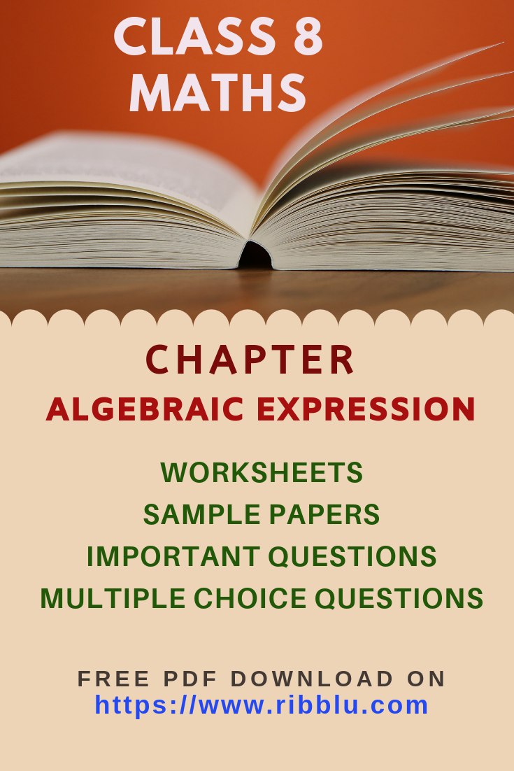 Cbse Class 8 Maths Algebraic Expressions Worksheets Sample Papers And Important Questions Algebraic Expressions Math Practice Worksheets Question Paper