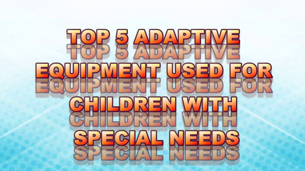 Popular Adaptive Equipment For Pediatric Physical Therapy Pediatric Physical Therapy Adaptive Equipment Pediatrics