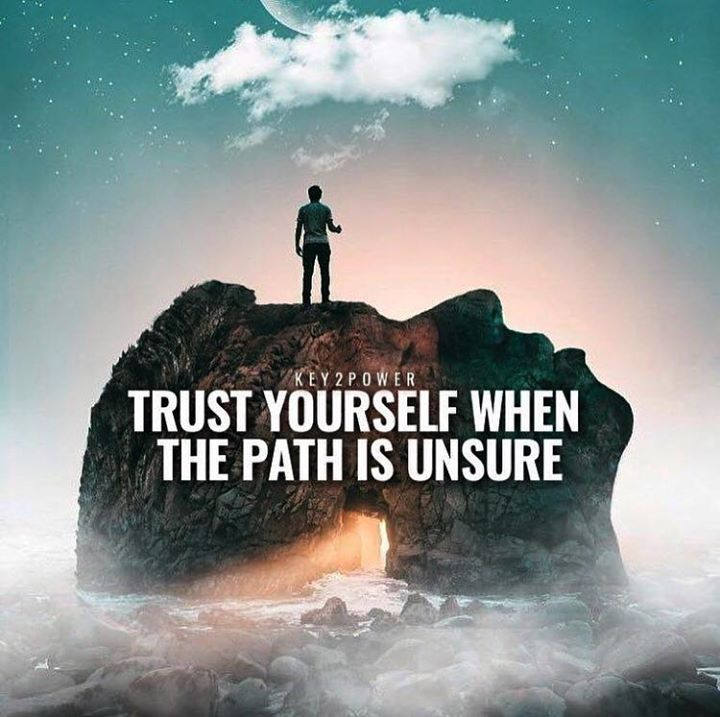 Path Quotes Classy Trust Yourself When The Path Is Unsure Be Self Confident