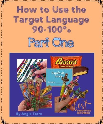 How to Use the Target Language 90-100% of the Time – PART ONE Are you struggling to use the targe