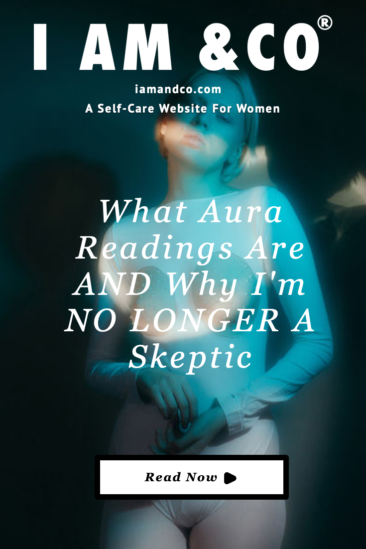 What Aura Readings Are & Why I'm No Longer A Skeptic