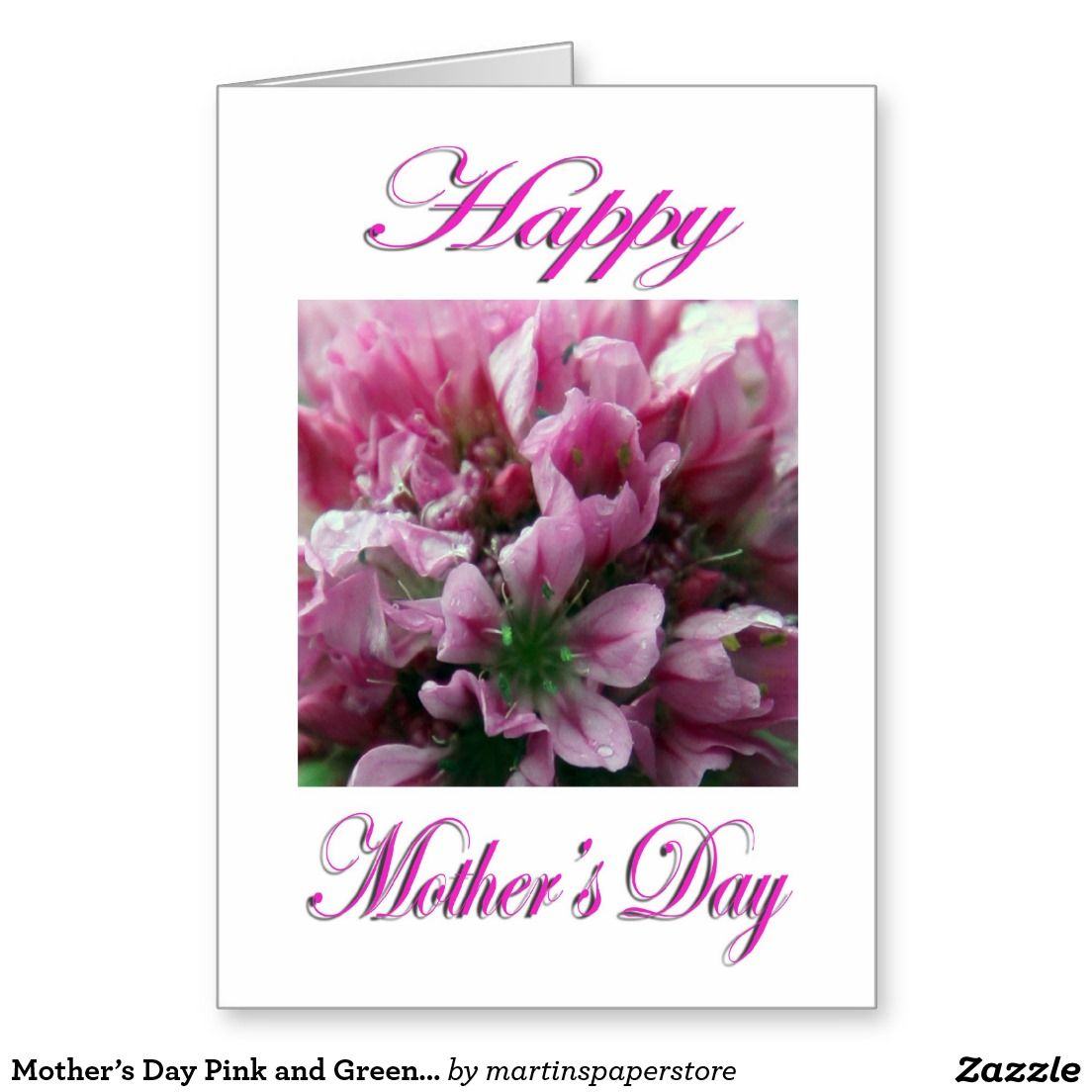 Mothers Day Pink And Green Flower Greeting Card All Things Zazzle