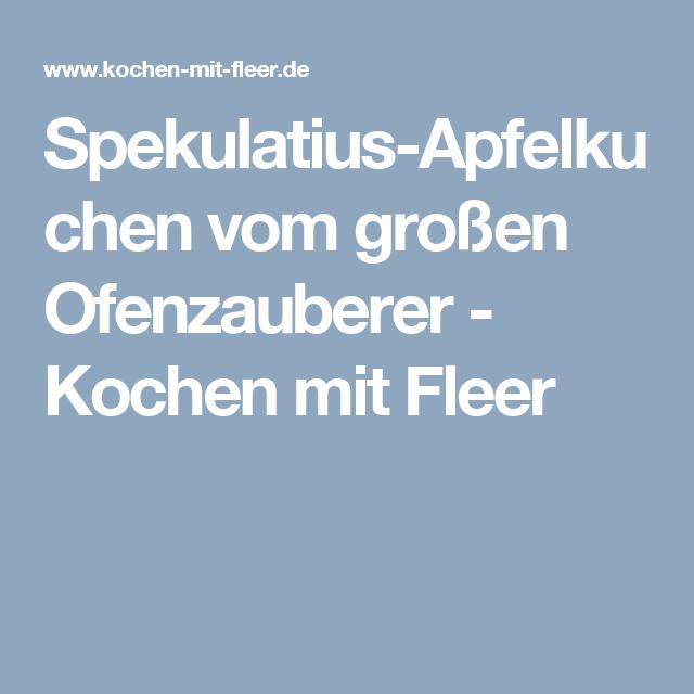 Spekulatius Apfelkuchen Vom Großen Ofenzauberer Kochen Mit Fleer