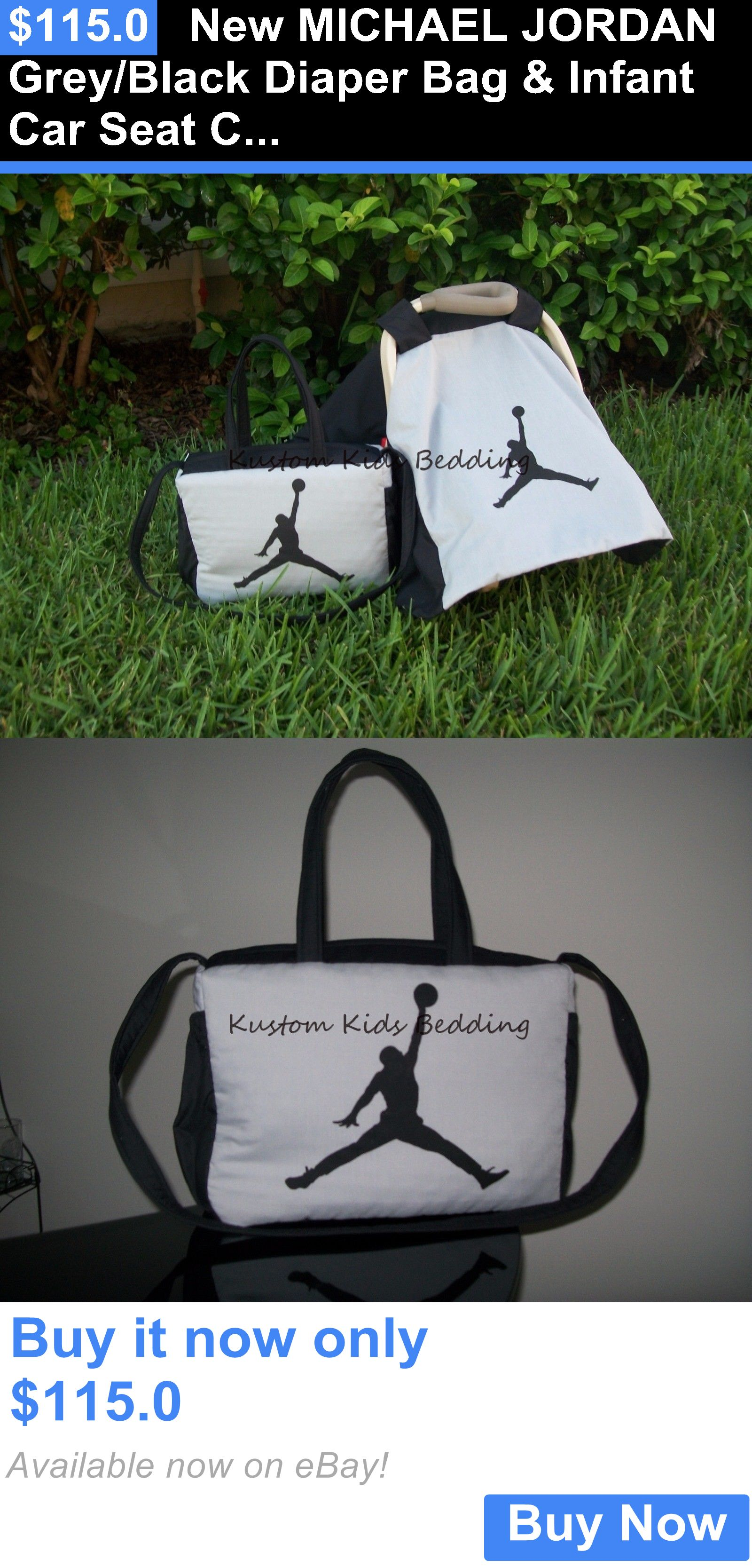 Baby New Michael Jordan Grey Black Diaper Bag And Infant Car Seat Carrier Canopy Cover It Now Only 115 0
