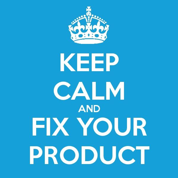 Keep Calm and Fix Your (F***ing) Product - done with the keep calm-o-matic