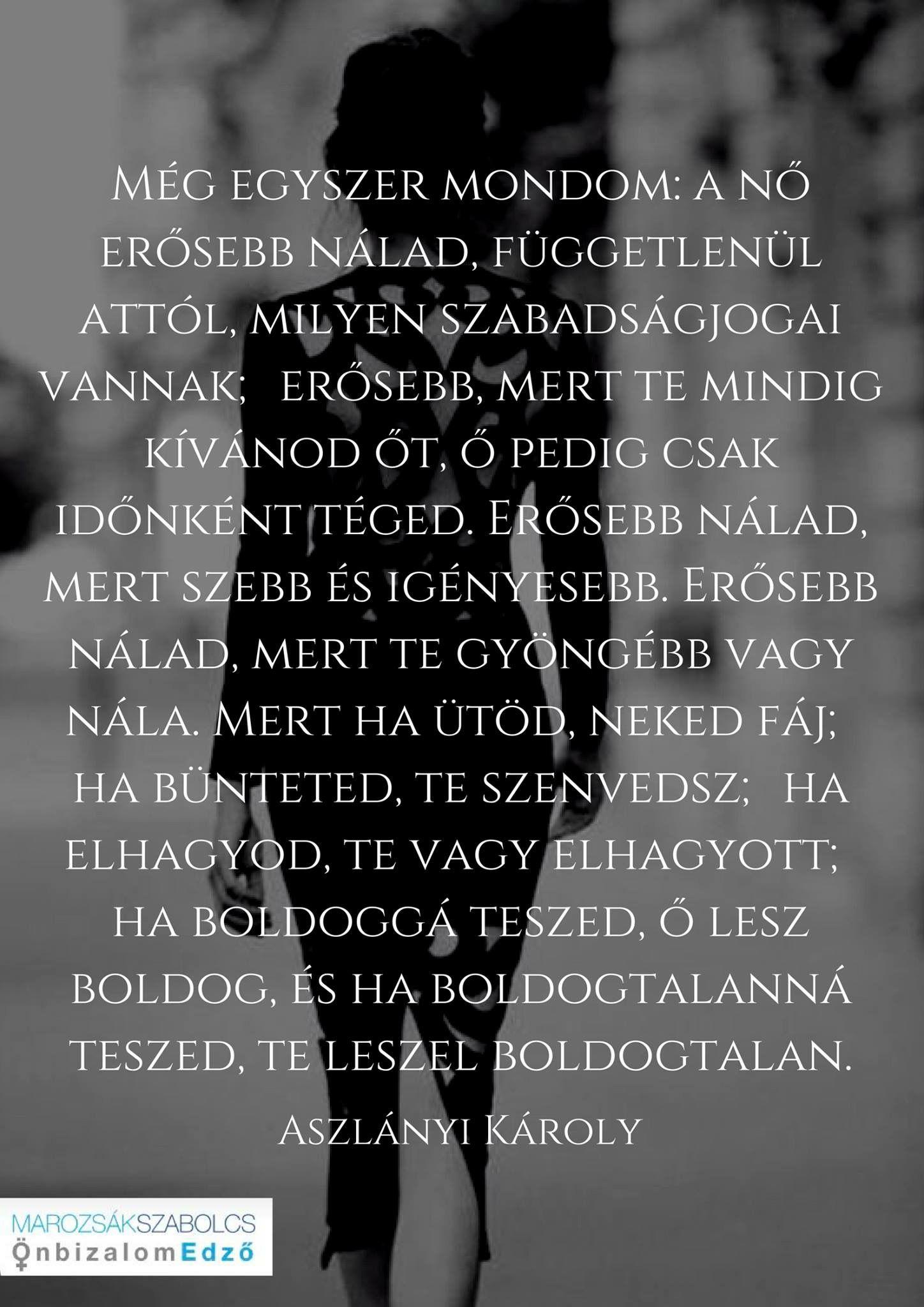 a nők idézetek Aszlányi Károly~A NŐ | Inspirational quotes, Quotes, Motivational