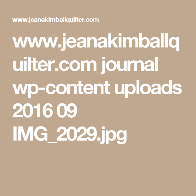 www.jeanakimballquilter.com journal wp-content uploads 2016 09 IMG_2029.jpg