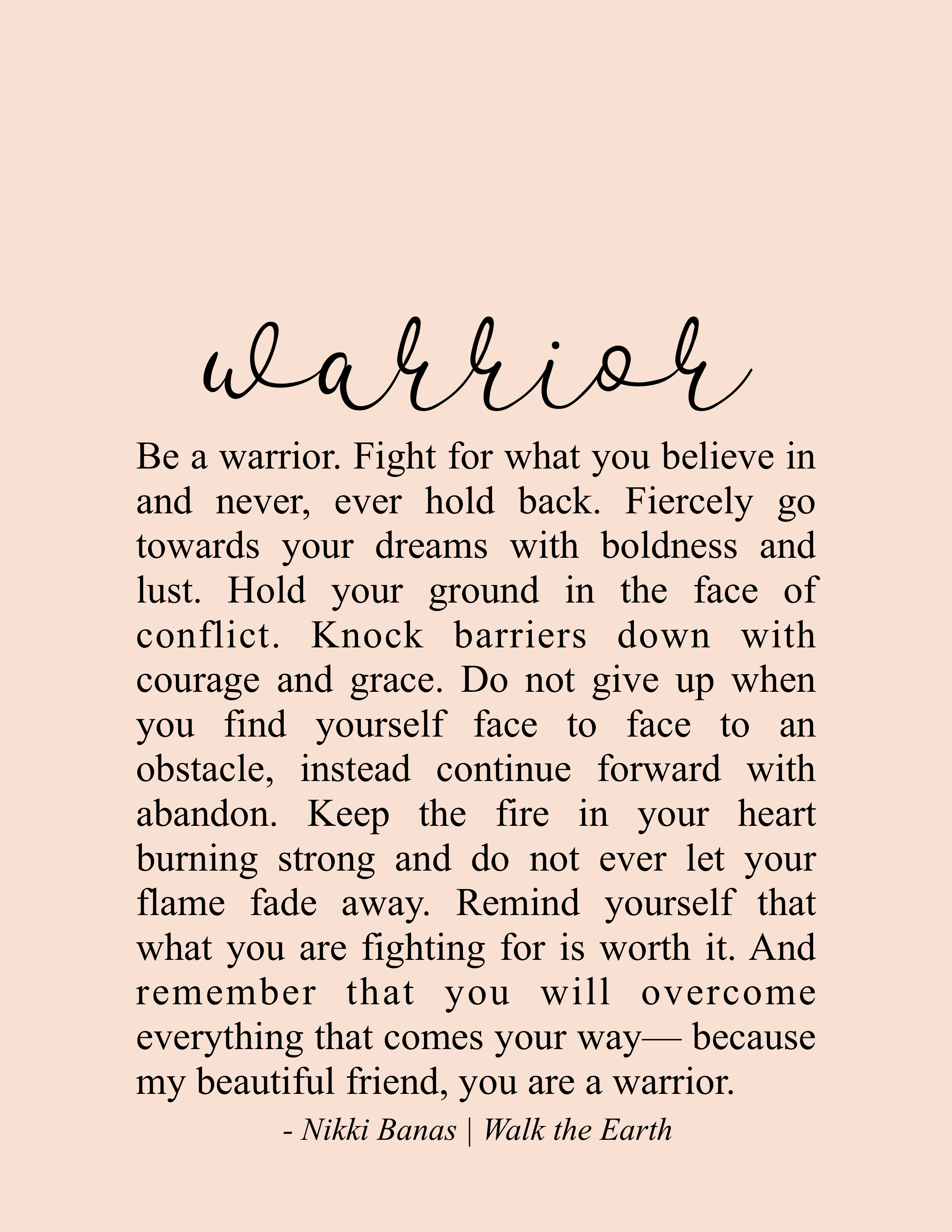 Warrior Quotes, Be a Warrior, Be Brave, Courage, Inspiration, Nikki Banas - Walk the Earth Poetry