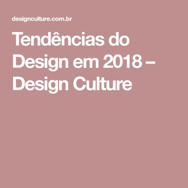 Tendências do Design em 2018 – Design Culture