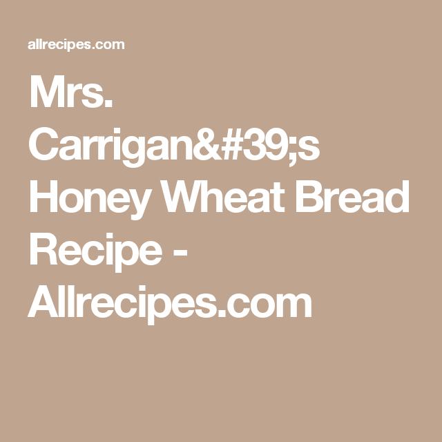 Mrs. Carrigan's Honey Wheat Bread Recipe - Allrecipes.com