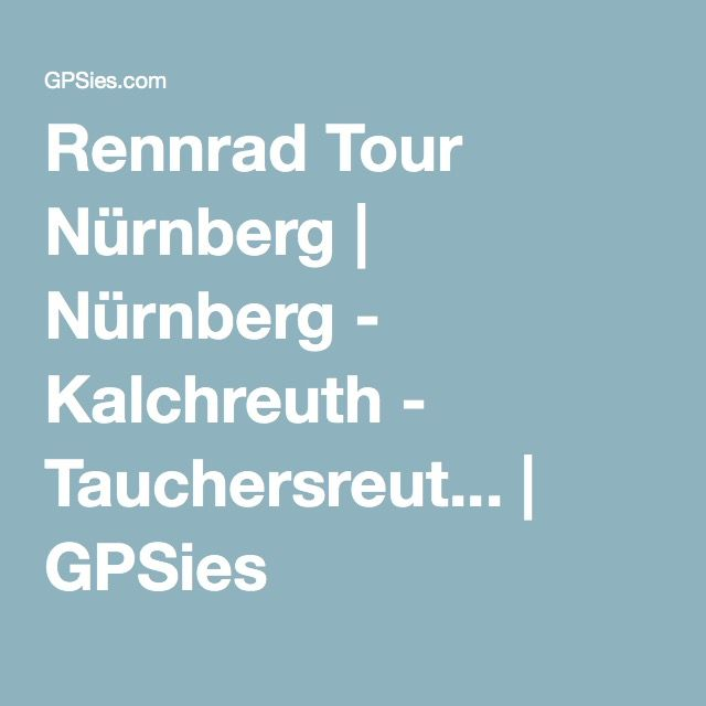 Rennrad Tour Nürnberg Nürnberg - Kalchreuth - Tauchersreut - plana küchenland nürnberg