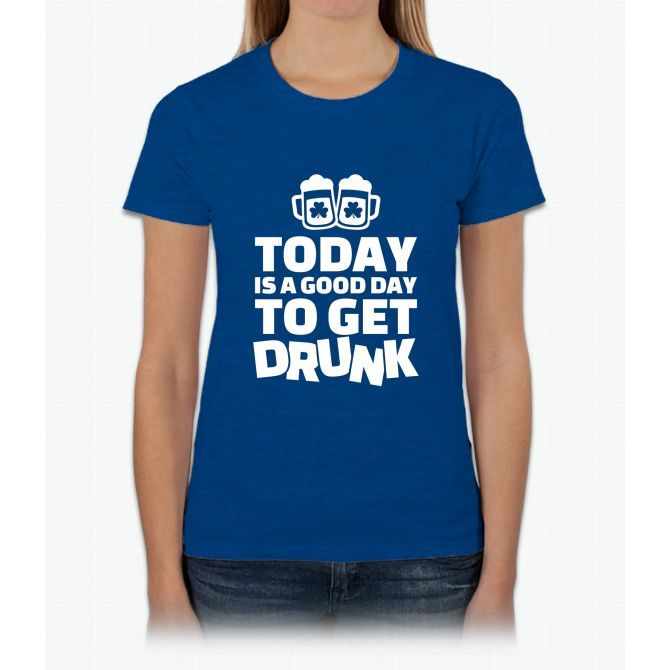 Saint Patrick's Day - Good Day To Drunk! Womens T-Shirt