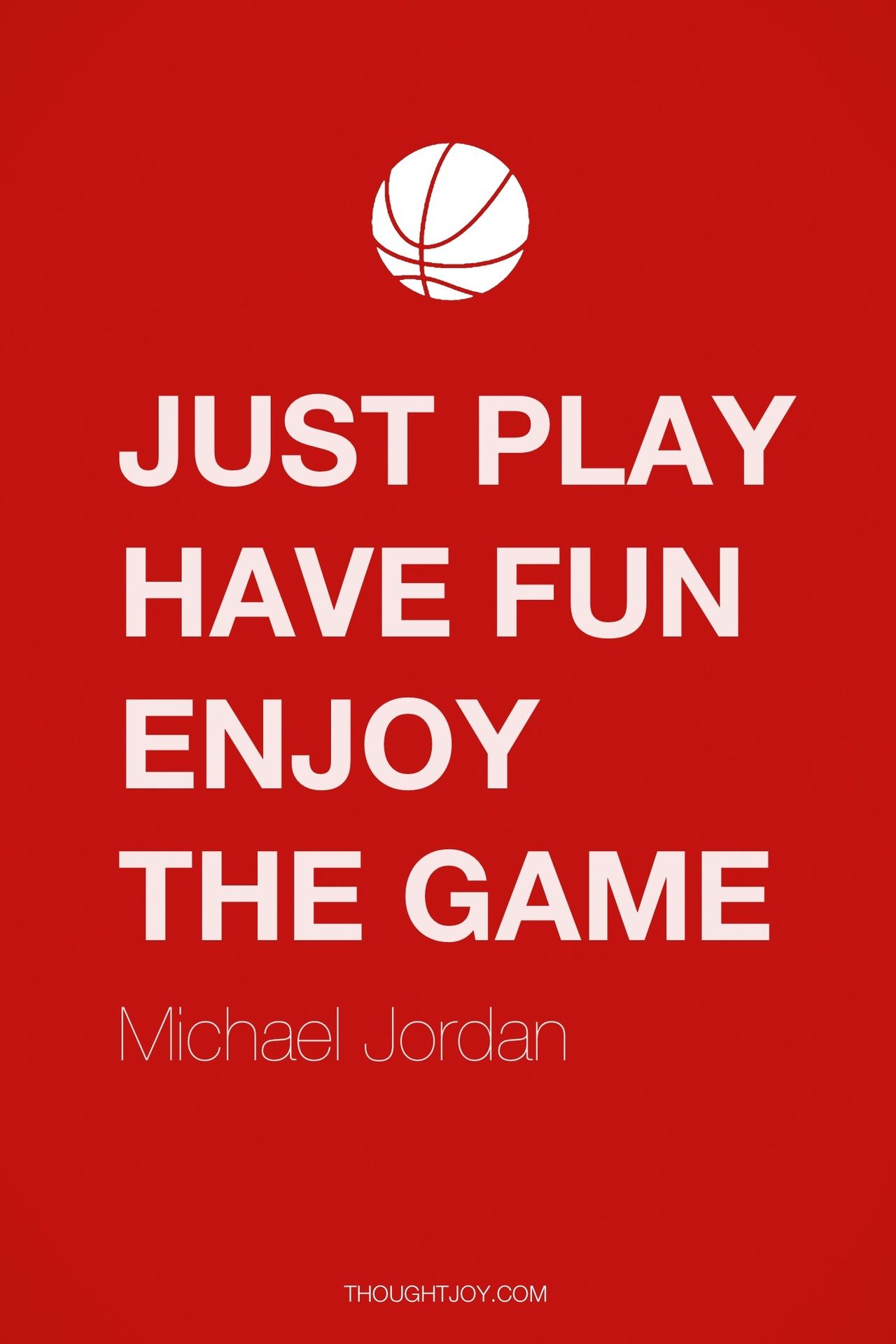Just Play Have Fun Enjoy The Game Michael Jordan Quote Quotes Design Typography Art Basketball Jordan Quotes Basketball Quotes Sports Quotes