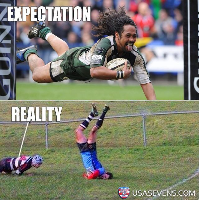 Expectations Vs Reality Rugby Funny Rugby Jokes Rugby Quotes