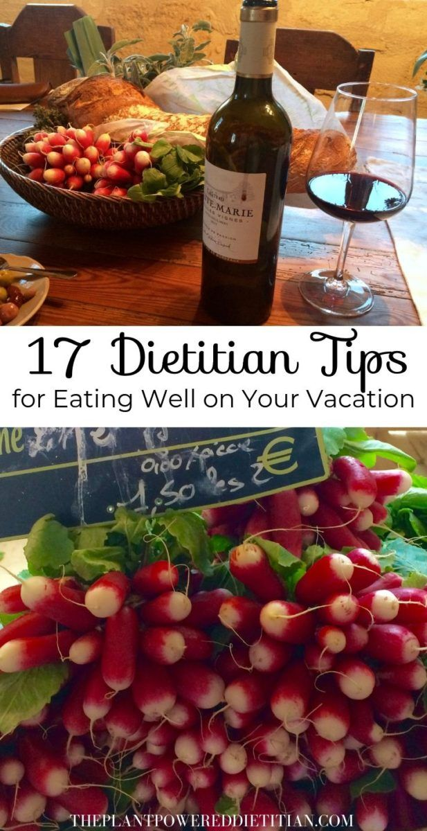 17 Dietitian Tips For Eating Well On Your Vacation