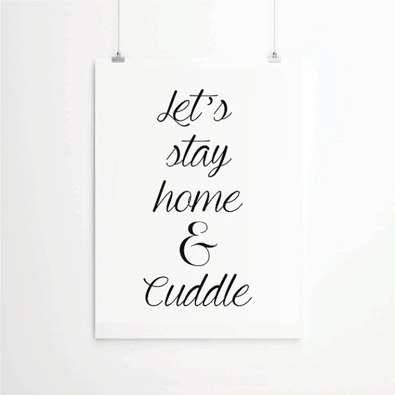 Romantic print lets stay home cuddle love print home poster romantic