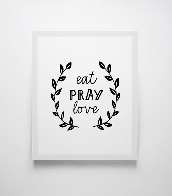 Modern Kitchen Wall Decor Eat Pray Love Trio By: Inspirational Quote In Black And White