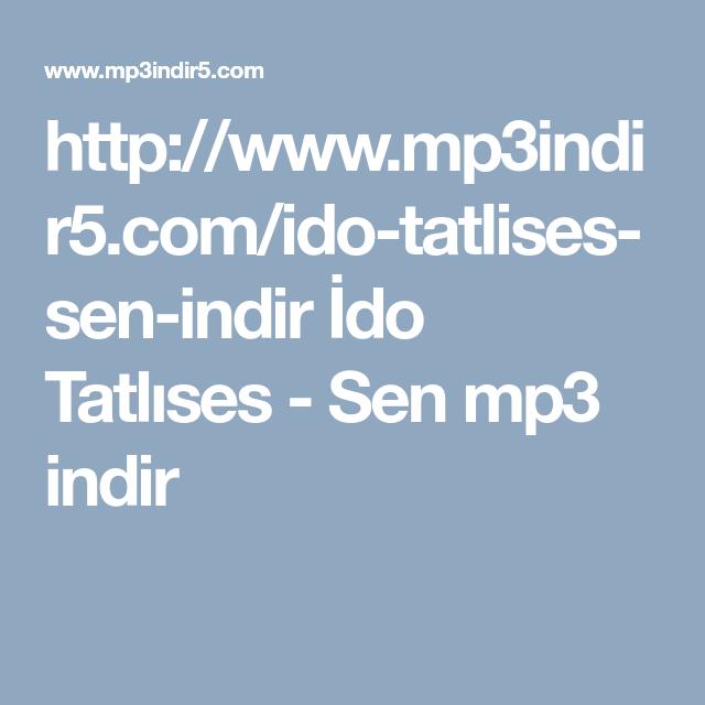Http Www Mp3indir5 Com Ido Tatlises Sen Indir Ido Tatlises Sen Mp3 Indir