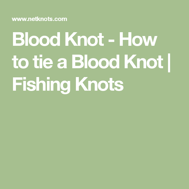 Blood Knot - How to tie a Blood Knot | Fishing Knots