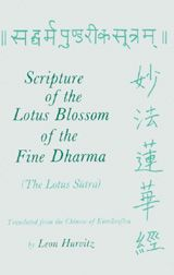SCRIPTURE OF THE LOTUS BLOSSOM OF THE FINE DHARMA~Kumārajīva, d.412?, Leon Hurvitz~Columbia University Press~1982, c1976