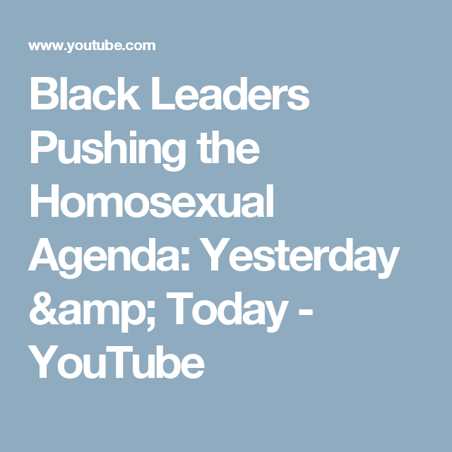 Black leaders and the homosexual agenda