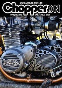 ChopperON #57 de Mayo del 2013. La publicación mensual y online sobre la Cultura Custom. La primera semana de cada mes gratis en tu pantalla.