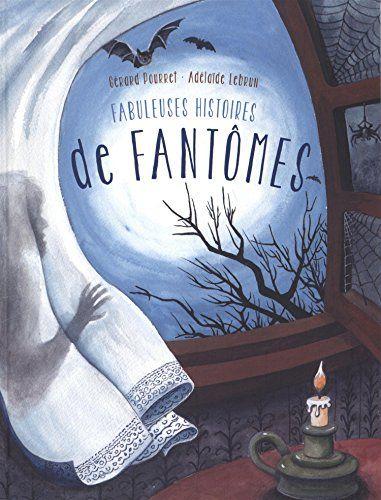 Douze histoires de fantômes de tous les âges et toutes les ...