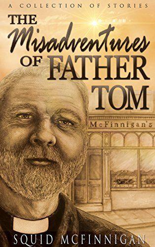 The Misadventures of Father Tom by Squid McFinnigan http://www.amazon.com/dp/B01AGW4PU2/ref=cm_sw_r_pi_dp_rREMwb0EDQZC5