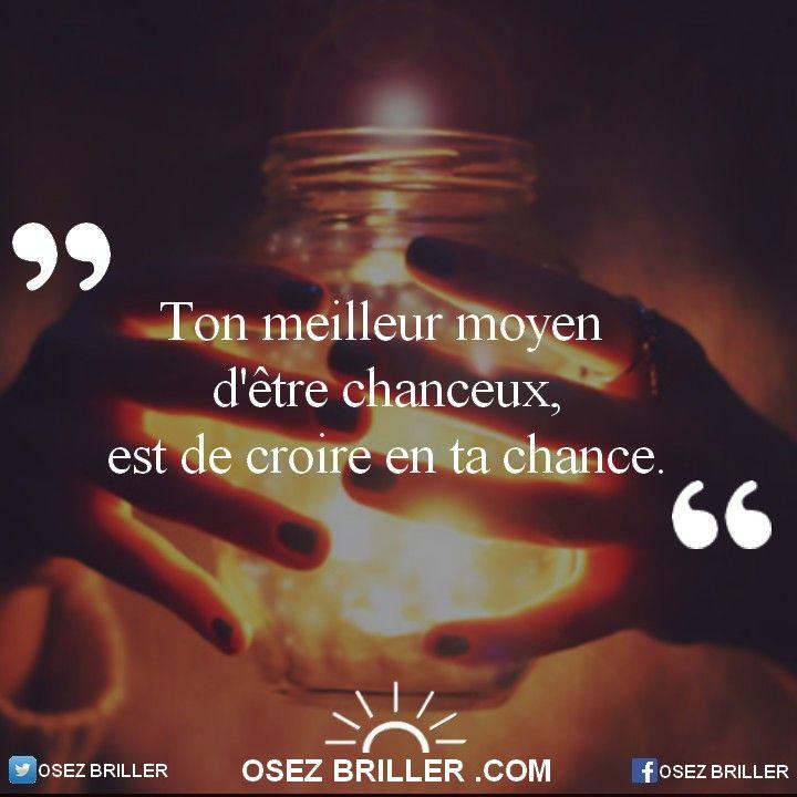 Ton meilleur moyen d'être chanceux, est de croire en ta chance. #citation #penséepositive