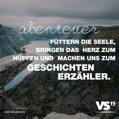 Abenteuer füttern die Seele, bringen das Herz zum Hüpfen und machen uns zum Geschichtenerzähler Dein Abenteuer!