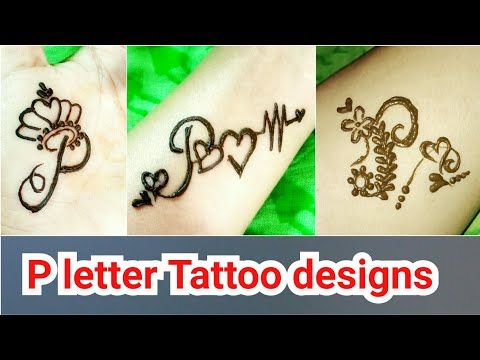 Beautiful P Letter Mehndi Tattoo 3 Different Easy Tattoos New Alphabet Tattoos Youtube In 2020 Mehndi Tattoo Henna Tattoo Hand Mehndi Simple