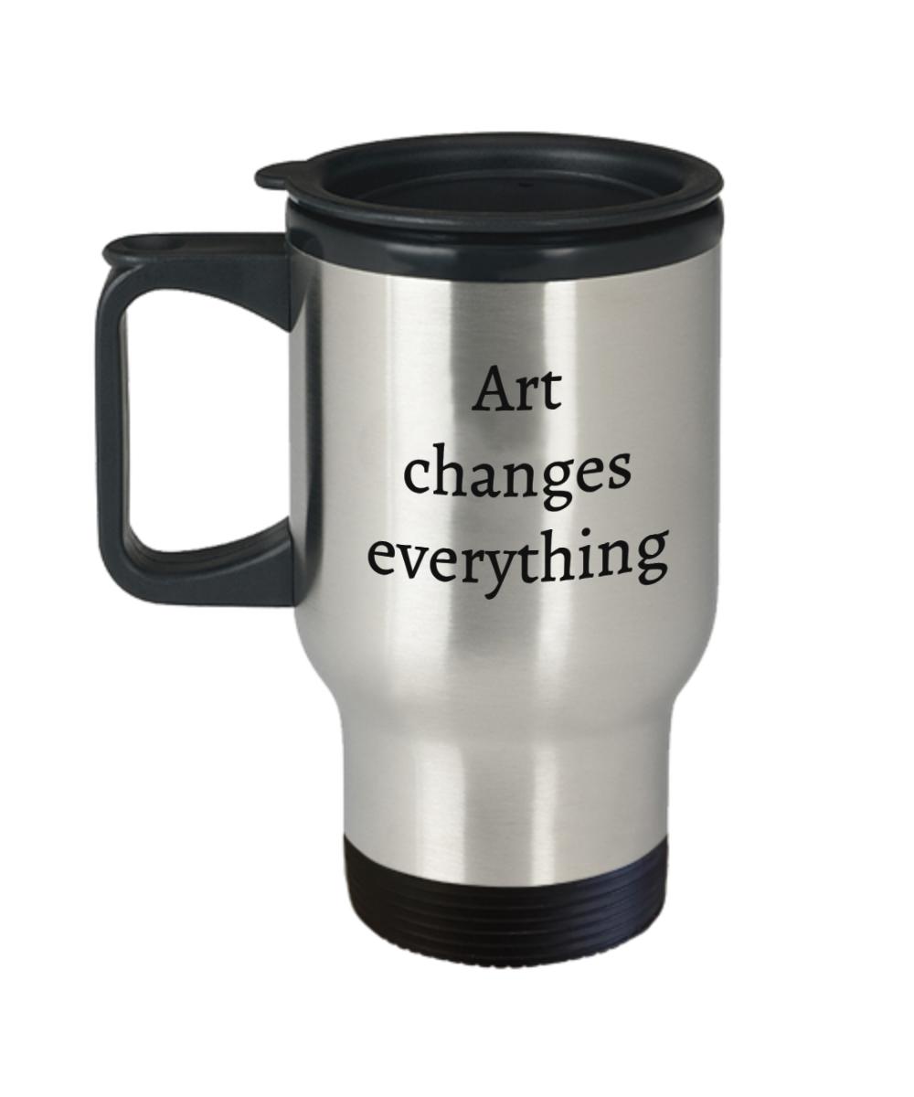 Artists Mug Art Changes EverythingGranvilleDesigns