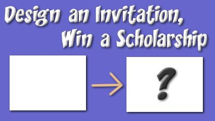 Design An Invitation And Win 500 For College Deadline Is April 29th Party Invite Design Scholarships Invitation Design