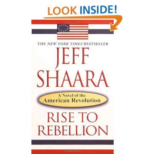 Rise To Rebellion Jeff Shaara Revolutionary War Novel Books